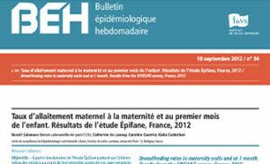 BEH (Bulletin Epidémiologique Hebdomadaire, INVS) 2012: Taux d'allaitement maternel à la maternité et au 1er mois de l'enfant, résultats de l'étude EPIFANE
